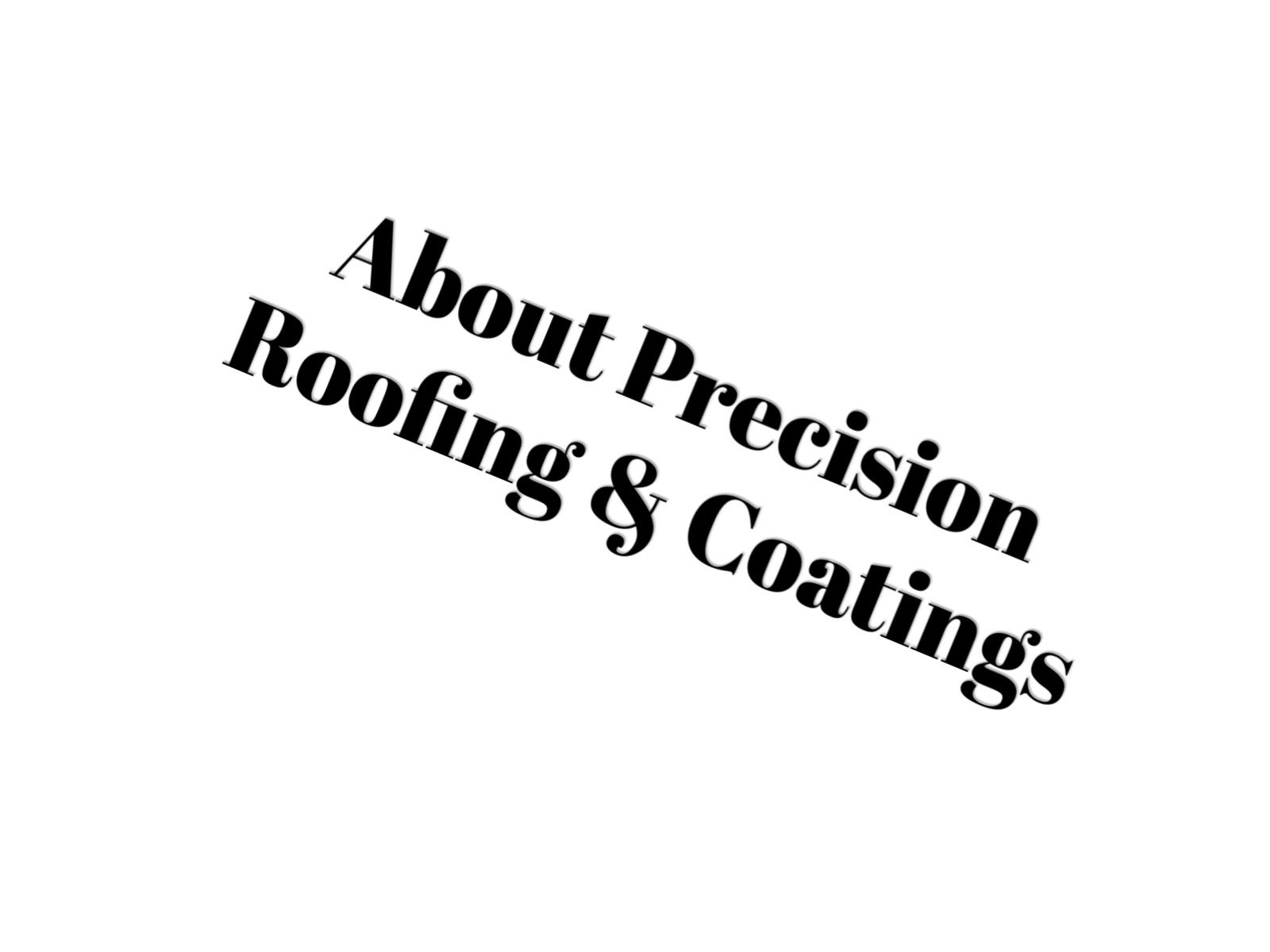 About Precision Roofing And Coatings